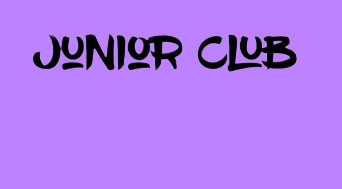JUNIOR CLUB- WEDNESDAYS !